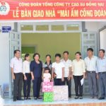 Cao su Đồng Nai tặng 10 nhà Mái ấm Công đoàn năm 2017